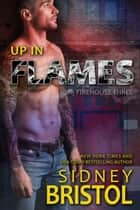 Up in Flames ebook by Sidney Bristol