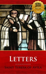 The Letters of Saint Teresa of Avila ebook by St. Teresa of Avila, Wyatt North