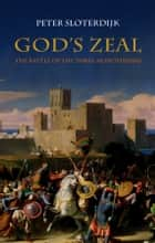 God's Zeal ebook by Peter Sloterdijk