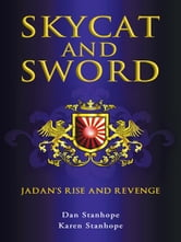 Skycat and Sword - Jadan's Rise and Revenge ebook by Dan Stanhope and Karen Stanhope