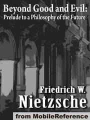 Beyond Good And Evil, Prelude To A Philosophy Of The Future (Mobi Classics) ebook by Friedrich Wilhelm Nietzsche; Helen Zimmern (Translator)
