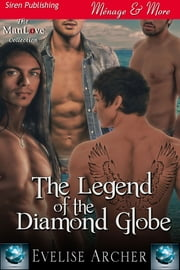 The Legend of the Diamond Globe ebook by Evelise Archer
