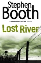 Lost River (Cooper and Fry Crime Series, Book 10) ebook by Stephen Booth