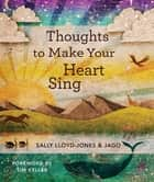 Thoughts to Make Your Heart Sing, Vol. 2 ebook by Sally Lloyd-Jones