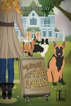 Murder at the Falls ebook by Arlene Kay