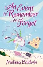 An Event to Remember...or Forget ebook by Melissa Baldwin