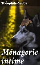 Ménagerie intime ebook by