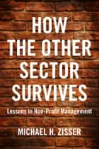 How The Other Sector Survives ebook by Michael H. Zisser