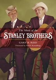The Music of the Stanley Brothers ebook by Gary B. Reid