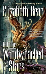 All the Windwracked Stars ebook by Elizabeth Bear