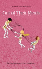 Out of Their Minds - The Minds Series, Book Three ebooks by Carol Matas, Perry Nodelman