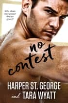 No Contest ebook by Tara Wyatt, Harper St. George