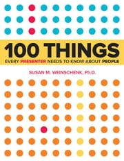 100 Things Every Presenter Needs to Know About People ebook by Weinschenk, Susan