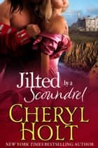 Jilted By a Scoundrel ebook by Cheryl Holt