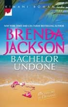 Bachelor Undone ebook by