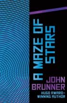 A Maze of Stars ebook by John Brunner