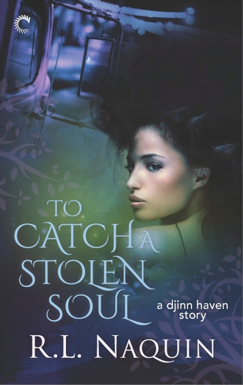 To Catch a Stolen Soul - A Humorous Urban Fantasy Novel ebook by R.L. Naquin