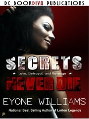 Secrets Never Die ebook by Eyone Williams