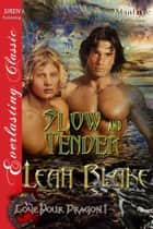 Slow and Tender ebook by Leah Blake