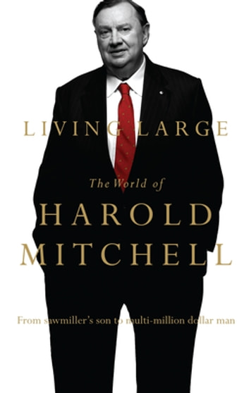 Living Large - The World Of Harold Mitchell ebook by Harold Mitchell