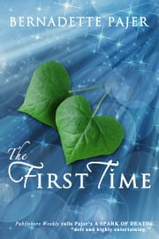 The First Time ebook by Bernadette Pajer