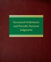 Structured Settlements and Periodic Payment Judgments ebook by Daniel W. Hindert