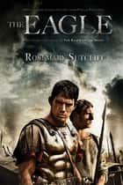 The Eagle ebook by Rosemary Sutcliff