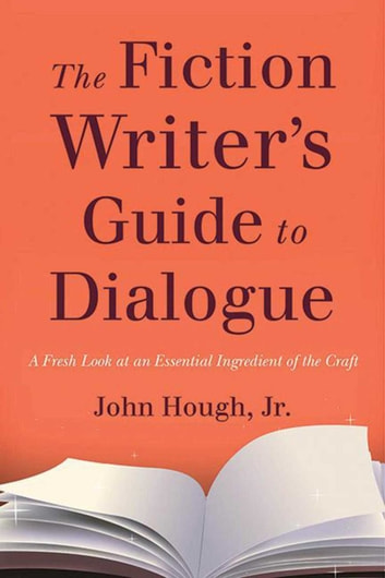 The Fiction Writer's Guide to Dialogue