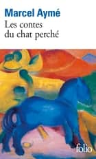 Les contes du chat perché ebook by Marcel Aymé