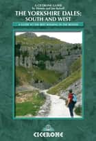 The Yorkshire Dales: South and West ebook by Dennis Kelsall,Jan Kelsall