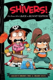 The Pirate Who's Back in Bunny Slippers ebook by Annabeth Bondor-Stone,Anthony Holden,Connor White