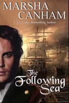 The Following Sea ebook by Marsha Canham