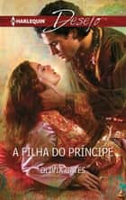 A filha do príncipe ebook by Olivia Gates