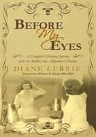 Before My Eyes ebook by Diane Currie