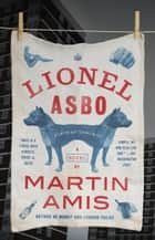 Lionel Asbo - State of England ebook by Martin Amis