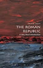 The Roman Republic: A Very Short Introduction eBook by David M. Gwynn