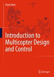 Introduction to Multicopter Design and Control ebook by Quan Quan