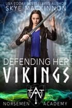 Defending Her Vikings ebook by Skye MacKinnon