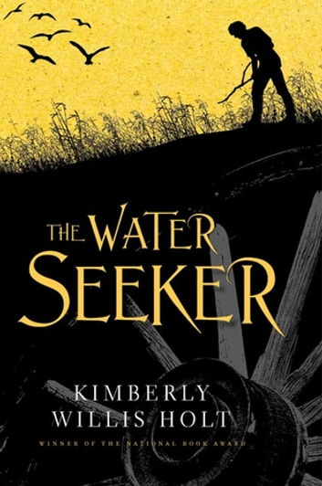 The Water Seeker ebook by Kimberly Willis Holt