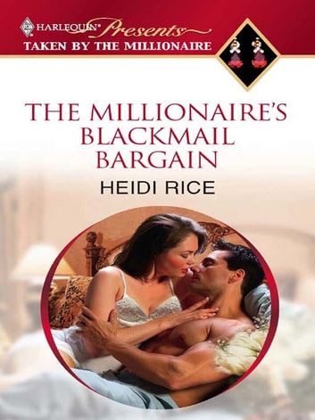 The Millionaire's Blackmail Bargain ebook by Heidi Rice