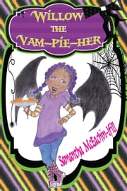 Willow the Vam-PIE-her (Ebook Edition) ebook by Samantha McEachin-Ifill