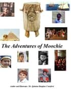 Moochie the Soochie Visits the Peace People ebook by Quinton Douglass Crawford