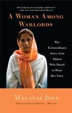 A Woman Among Warlords ebook by Malalai Joya