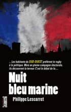 Nuit bleu marine ebook by Philippe Lescarret