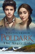 The Angry Tide: A Poldark Novel 7 ebook by Winston Graham