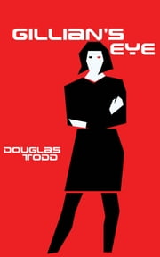Gillian's Eye eBook by Douglas Todd