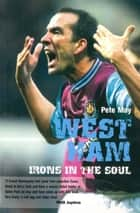 West Ham - Irons in the Soul ebook by Pete May