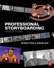 Professional Storyboarding - Rules of Thumb ebook by Anson Jew