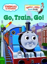 Go, Train, Go! (Thomas & Friends) ebook by W. Awdry