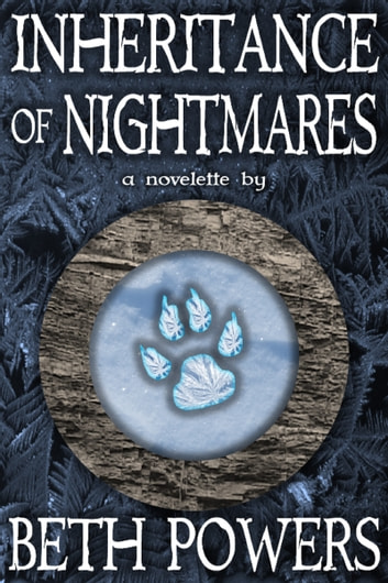 Inheritance of Nightmares: A Novelette ebook by Beth Powers